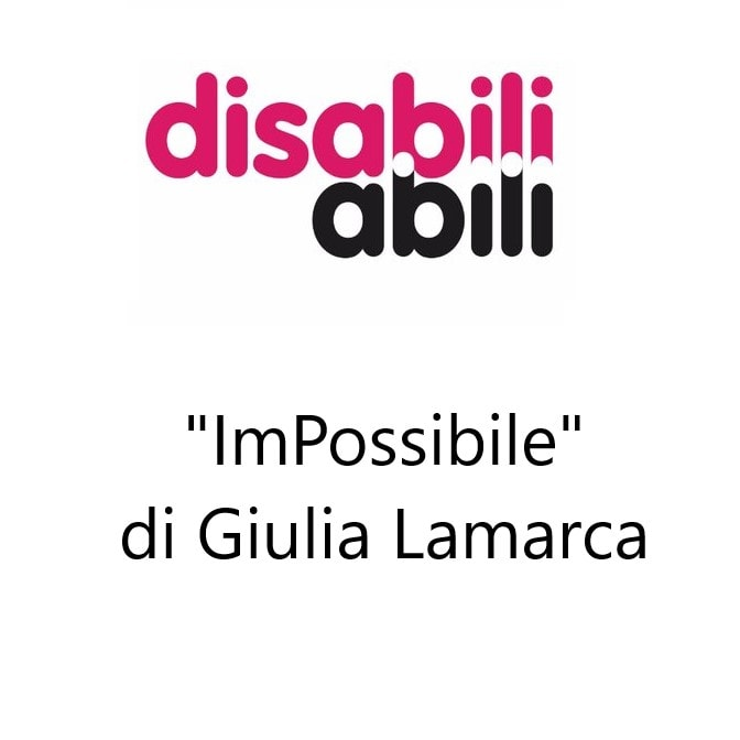 Disabili Abili e Giulia Lamarca